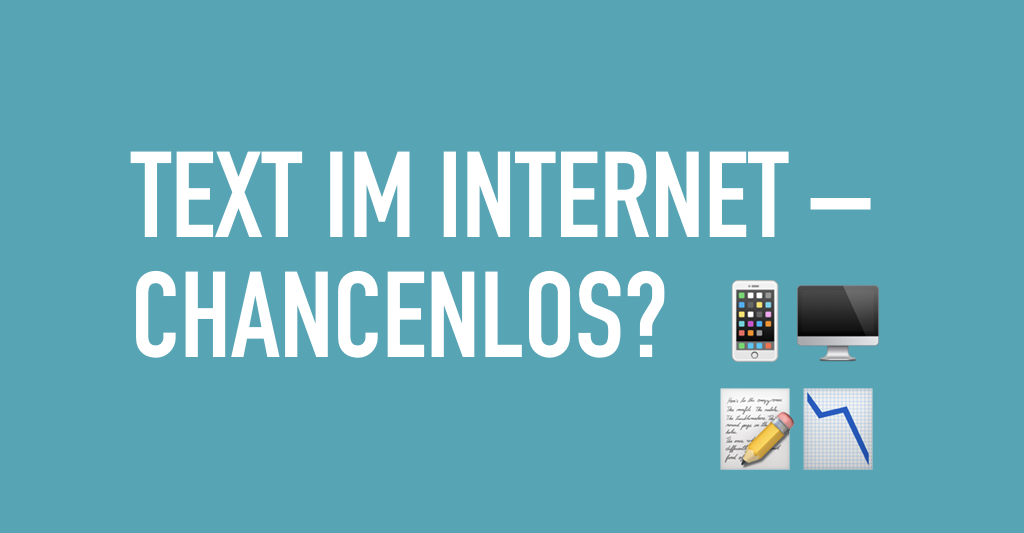 Text im Internet – chancenlos?